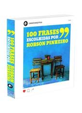 100 Frases Escolhidas por Robson Pinheiro