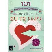 101 Maneiras De Dizer Eu Te Amo