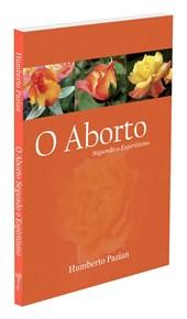 Aborto Segundo o Espiritismo (O)