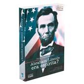 Abraham Lincoln Era Espírita?