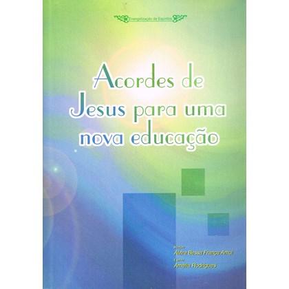 Acordes de Jesus para uma Nova Educação
