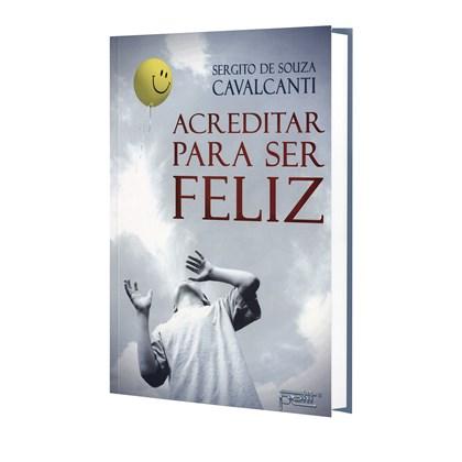 Acreditar para Ser Feliz
