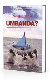 Afinal, o que é Umbanda?