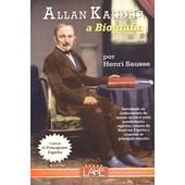 Allan Kardec, A Biografia - O Principiante Espírita