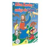 Allan Kardec Amigo de Jesus - Jardim I