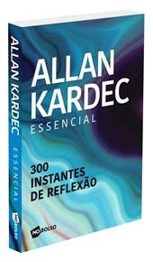 Allan Kardec Essencial - 300 Instantes de Reflexão