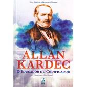 Allan Kardec o Educador e o Codificador