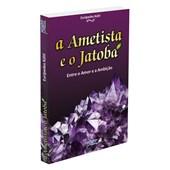 Ametista e o Jatobá (A)