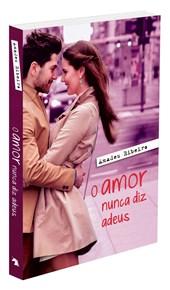 Amor Nunca diz Adeus (O)