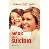 Amor Vence o Suicídio (O)