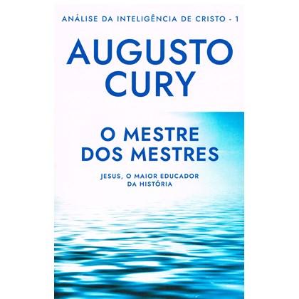 Análise da Inteligência de Cristo - Vol. 1 - O Mestre dos Mestres - Nova Edição
