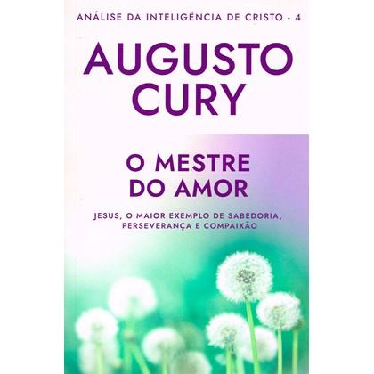 Análise da Inteligência de Cristo - Vol 4 - O Mestre do Amor - Nova Edição