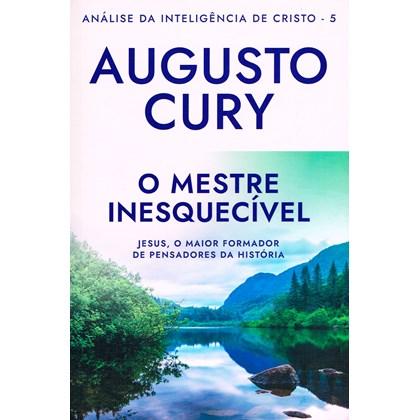 Análise da Inteligência de Cristo - Vol. 5 - O Mestre Inesquecível - Nova Edição