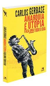 Anarquia é Utopia - Faça uma Todo Dia