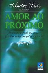 André Luiz Escreve por Amor ao Próximo