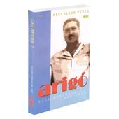 Arigó Vida, Mediunidade e Martírio