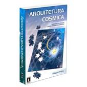 Arquitetura Cósmica - Volume Único