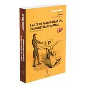 Arte de Magnetizar ou o Magnetismo Animal (A)