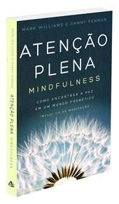Atenção Plena - Mindfulness - Como Encontrar A Paz Em Um Mundo Frenético