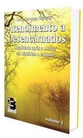 Atendimento a Desencarnados - Vol. 1