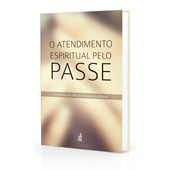 Atendimento Espiritual pelo Passe (O)