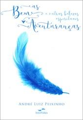 Bem-Aventuranças e Outras Belezas Espirituais (As)