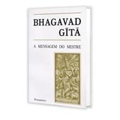 Bhagavad Gita - A Mensagem do Mestre