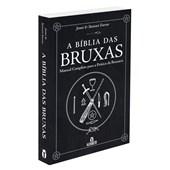 Bíblia Das Bruxas (A) – Manual Completo Para a Prática da Bruxaria