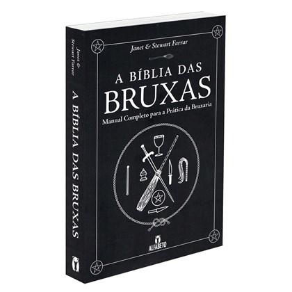 Bíblia Das Bruxas (A) - Manual Completo Para a Prática da Bruxaria