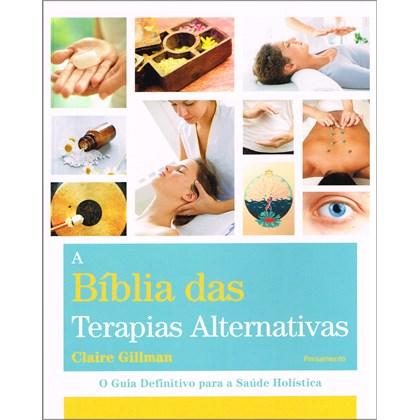 Bíblia das Terapias Alternativas (A)