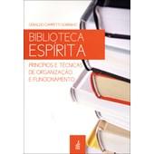 Biblioteca Espírita - Princípios e Técnicas de Organização e Funcionamento