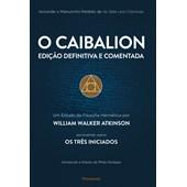 Caibalion - Edição Definitiva e Comentada (O)