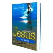 Caminhando Com Jesus Na Galiléia