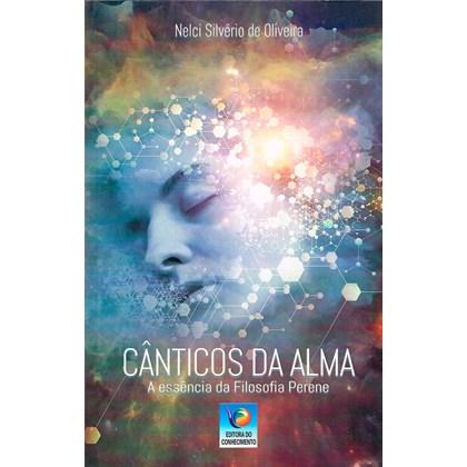 Cânticos da Alma - A Essência da Filosofia Perene