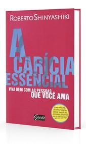 Carícia Essencial (A) - Viva Bem Com as Pessoas Que Você Ama
