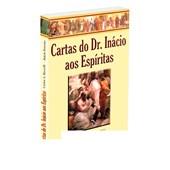 Cartas do Dr. Inácio aos Espíritas