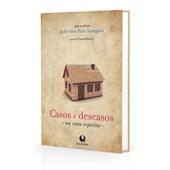 Casos e Descasos na Casa Espírita