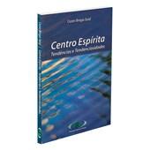 Centro Espírita - Tendências e Tendenciosidades