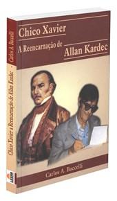 Chico Xavier a Reencarnação de Allan Kardec