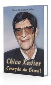 Chico Xavier Coração do Brasil