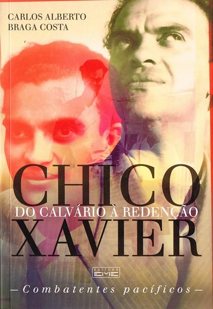 Chico Xavier do Calvário a Redenção