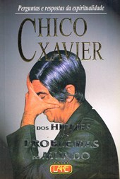 Chico Xavier - Dos Hippies aos Problemas do Mundo