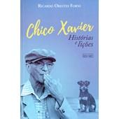 Chico Xavier - Histórias e Lições