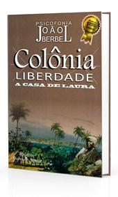 Colônia Liberdade, A Casa de Laura