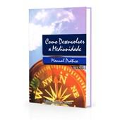 Como Desenvolver a Mediunidade - Manual Prático Vol.1