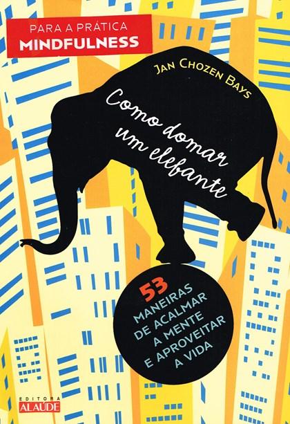 Como Domar um Elefante