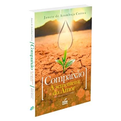 Compaixão, a Sementeira do Amor