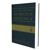 Complexidade da prática mediúnica (A)