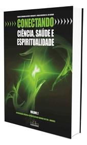 Conectando Ciência, Sáude e Espiritualidade - Vol. 2