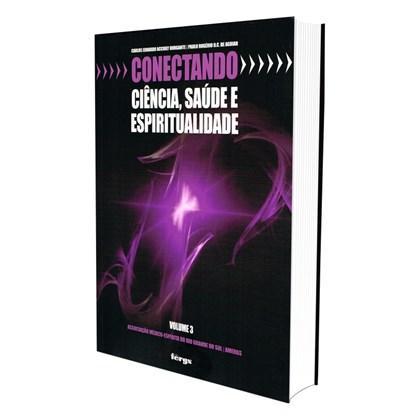 Conectando Ciência, Saúde e Espiritualidade - Vol. 3